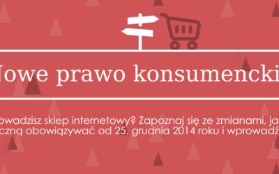 Nowe prawo konsumenckie – zmiany w e-commerce od 25.12.2014! [infografika]