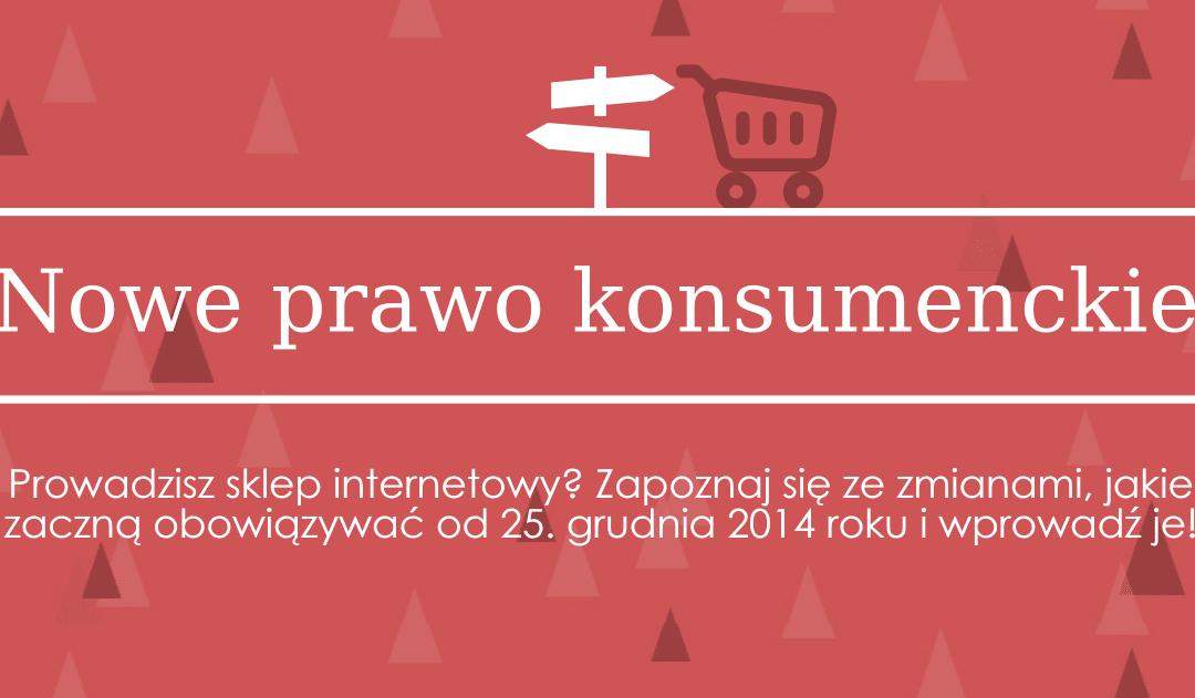 Prawo konsumenckie - ustawa od 25.12.2014 - e-commerce